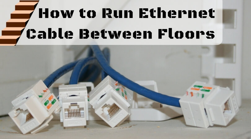 How to run Ethernet cable between floors