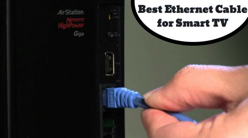 Best Ethernet Cable for Smart TV