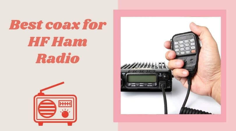 Best coax for HF Ham Radio